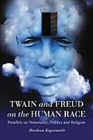 Twain and Freud on the Human Race PDF