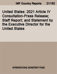 United States  2021 Article IV Consultation Press Release  Staff Report  and Statement by the Executive Director for the United States PDF