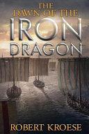 The Dawn of the Iron Dragon