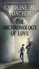 Download The Archronology of Love Book