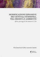Modificazioni espansive dei genitali femminili, tra eredità e ambiente: Africa: passaggi di età attraverso il rito