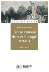 L'Enracinement de la République - Edition 1991: 1879 - 1918