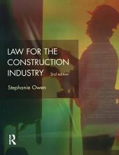 Law for the Construction Industry: Edition 2