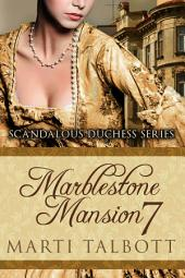 Marblestone Mansion, Book 7: Scandalous Duchess Series