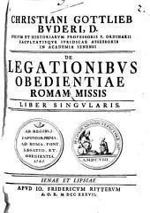 Christiani Gottlieb Buderi ... de legationibus obedientiae Romam missis: Volume 2
