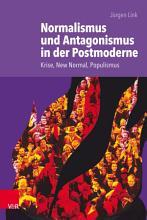 Normalismus und Antagonismus in der Postmoderne PDF