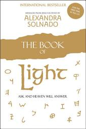 The Book of Light: Ask and Heaven Will Answer