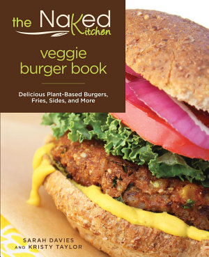 Naked Kitchen Veggie Burger Book