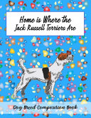 Home Is Where The Jack Russell Terriers Dogs Are PDF