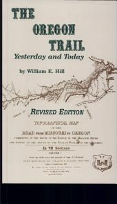 The Oregon Trail, Yesterday & Today