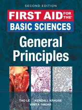 First Aid for the Basic Sciences, General Principles, Second Edition: Edition 2