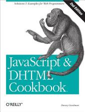 JavaScript & DHTML Cookbook: Solutions & Examples for Web Programmers, Edition 2