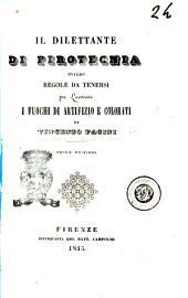 Il dilettante di pirotecnia ovvero regole da tenersi per lavorare i fuochi di artifizio e colorati di Vincenzo Pacini