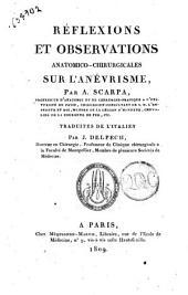 Reflexions et observations anatomico-chirurgicales sur l'aneurisme, par A. Scarpa ... Traduites de l'italien, et augmentees de deux memoires par J. Delpech ..