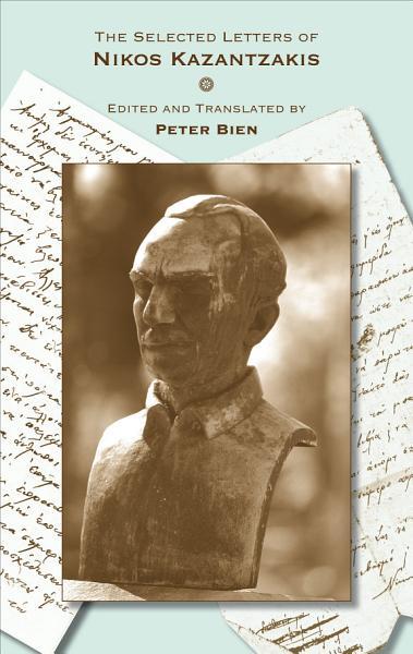 Download The Selected Letters of Nikos Kazantzakis Book