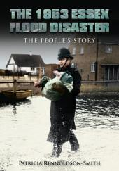 1953 Essex Flood Disaster: The People's Story