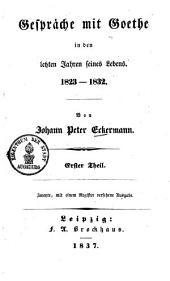 Gespräche mit Goethe in den letzten Jahren seines Lebens: 1823 - 1832, Band 1