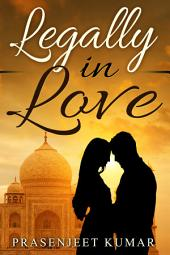 Legally in Love: #1 in Romance in India series