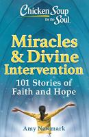 Chicken Soup for the Soul  Miracles   Divine Intervention PDF