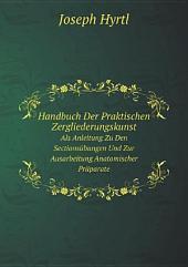 Handbuch Der Praktischen Zergliederungskunst: Band 1