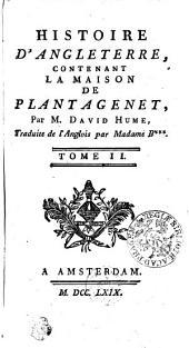 Histoire D'Angleterre: Contenant La Maison De Plantagenet, Volume2