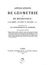 Applications de géométrie et de méchanique: à la marine aux ponts et chaussées, etc., pour faire suite aux Développements de géométrie