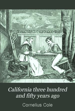 California Three Hundred and Fifty Years Ago