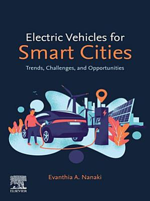 Electric Vehicles for Smart Cities