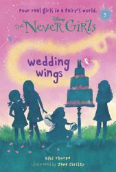 Never Girls 5 Wedding Wings Disney The Never Girls  Book PDF