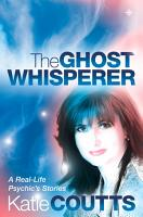 The Ghost Whisperer  A Real Life Psychic   s Stories PDF