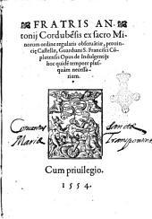 Fratris Antonij Cordubensis ... Opus de indulgentijs hoc quidem tempore plusquam necessarium