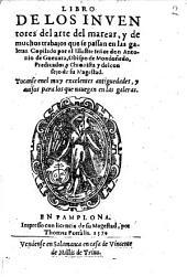 Libro de los inventores del arte de marear, y de muchos trabajos que se passan en las galeras ...