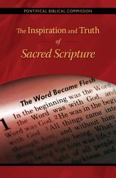The Inspiration And Truth Of Sacred Scripture Book PDF