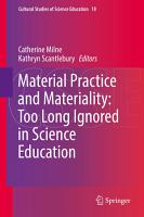 Material Practice and Materiality  Too Long Ignored in Science Education PDF