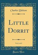 Little Dorrit  Vol  2 of 2  Classic Reprint  PDF