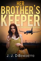 Her Brother's Keeper: A Jane Barnaby Adventure