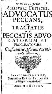 Advocatus peccans: sive tractatus de peccatis advocatorum et procuratorum, conscientiae ipsorum excutiendae inscriviens
