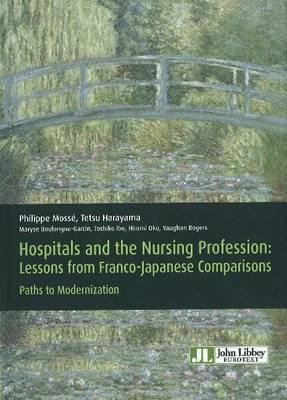 Hospitals and the nursing profession   Lessons from franco japanese comparisons PDF