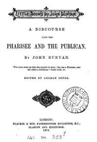 Little books by John Bunyan  ed  by G  Offor PDF