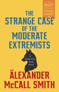 The Strange Case of the Moderate Extremists Book