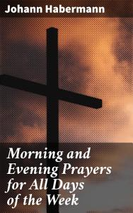 Morning and Evening Prayers for All Days of the Week Book