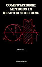 Computational Methods in Reactor Shielding