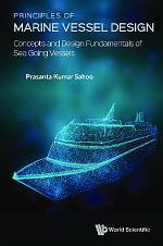 Principles Of Marine Vessel Design: Concepts And Design Fundamentals Of Sea Going Vessels