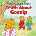 The Berenstain Bears Truth About Gossip Book PDF