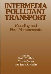 Intermedia Pollutant Transport: Modeling and Field Measurements