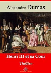 Henri III et sa cour: Nouvelle édition augmentée