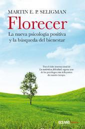 Florecer: La nueva psicología positiva y la búsqueda del bienestar