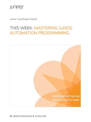 This Week Mastering Junos Automation