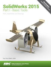 SolidWorks 2015 Part I - Basic Tools: Part 1