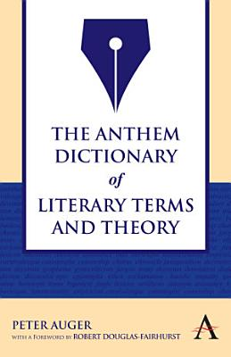 The Anthem Dictionary of Literary Terms and Theory PDF